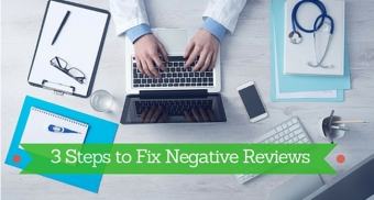 3 Steps to Fix Negative Patient Reviews on Google Maps