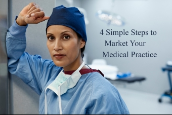 4 Simple Steps To Market Your Medical Practice